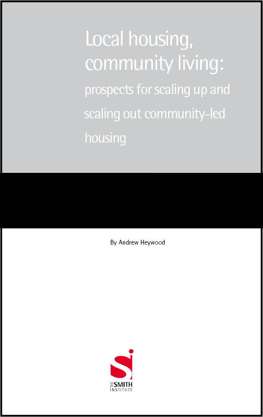 Local housing, community living: prospects for scaling up and scaling out community-led housing